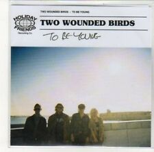(DK375) Two Wounded Birds, To Be Young - DJ CD