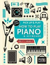 Pick up and Play: How to Play Piano and Keyboard by Alan Brown (2016, Spiral)