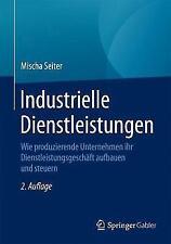 Industrielle Dienstleistungen : Wie Produzierende Unternehmen Ihr...