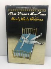 What Dreams May Come by Manly Wade Wellman First Edition Hardcover 1983