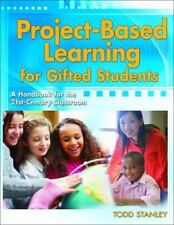Project-Based Learning for Gifted Students: A Handbook for the 21st-Century Clas