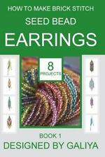 How to Make Brick Stitch Seed Bead Earrings: How to Make Brick Stitch Seed...