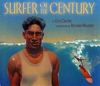 NEW Surfer of the Century: The Life of Duke Kahanamoku by Ellie Crowe
