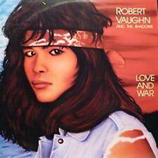 ROBERT VAUGHN and the SHADOWS-Love and War                 Rare AOR LP