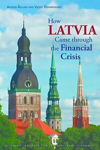 How Latvia Came through the Financial Crisis Paperback Anders Aslund