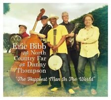 ERIC&NORTH COUNTRY FAR BIBB-HAPPIEST MAN IN THE WORLD WITH DANNY THOMPSON CD NEU