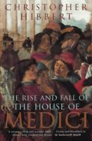 The Rise and Fall of the House of Medici by Hibbert, Christopher Paperback Book