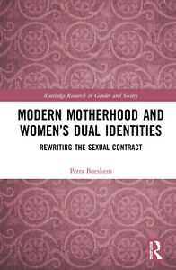Modern Motherhood and Women's Dual Identities | Petra Bueskens | Routledge