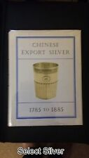 Chinese Export Silver 1785 to 1885 Hardcover Jan 1975 - H A Crosby Forbes signed