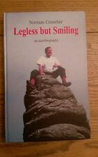 Legless But Smiling Autobiography SIGNED Norman Croucher Hardback 2000 1st/1st