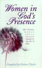 Women in God's Presence : 260 Christian Women Share Lessons Learned in the Life