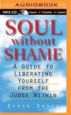 Soul Without Shame: Soul Without Shame: A Guide to Liberating Yourself from the