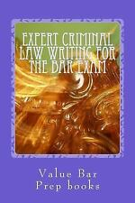 Expert Criminal Law Writing for the Bar Exam : What the Big Boys and Girls...