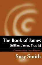 The Book of James: William James, That is (Paperback or Softback)