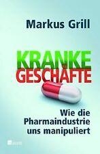 Kranke Geschäfte: Wie die Pharmaindustrie uns manipulier... | Buch | Zustand gut