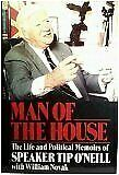 Man of the House : The Life and Political Memoirs of Speaker Tip O'Neill with No