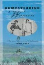 Homesteading Women: An Oral History of Colorado, 1890-1950 Twayne's Oral Histor