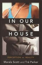 In Our House: Chilling True Story Horrific Child Abuse Satanism Marala Scott ~