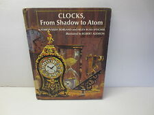 Clocks, From Shadow to Atom by Kathryn Kilby Borland and Helen Ross Speicher