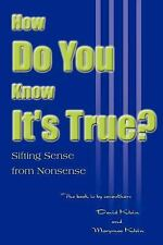 How Do You Know It's True? : Sifting Sense from Nonsense by Marymae E. Klein...