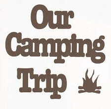 Scrapbooking words-Our Camping Trip
