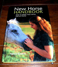 BOOK: New Horse Handbook: How to Make Your Horse Feel at Home by Nancy Bowker