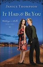 Weddings by Bella: It Had to Be You 3 by Janice Thompson (2010, Paperback)