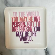 New Trinket Dish TO THE WORLD  YOU MAY BE ONE PERSON,BUT TO ONE ... Quote