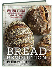 Bread Revolution World-Class Baking Sprouted and Whole Grains Heirloom Flours