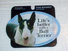 Bull Terrier LIFES BETTER Fridge Magnet