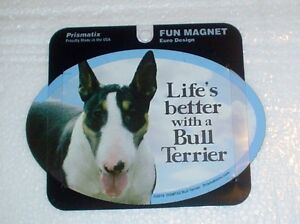 Bull Terrier LIFES BETTER Fridge Magnet