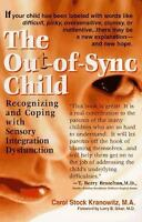 The Out-of-Sync Child : Recognizing and Coping with Sensory Integration...
