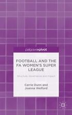 Football and the FA Women's Super League : Structure, Governance and Impact...