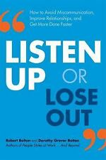 Listen up or Lose Out : How to Avoid Miscommunication, Improve Relationships,...