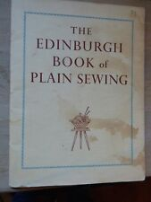 THE EDINBURGH BOOK OF PLAIN SEWING, 1957, E'bro College of Domestic Science