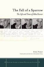 The Fall of a Sparrow: The Life and Times of Abba Kovner (Stanford Studies in Je