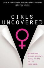 Girls Uncovered: New Research on What America's Sexual Culture Does to Young Wom