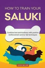 How to Train Your Saluki (Dog Training Collection) : Combine Love and.