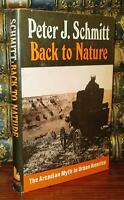 Schmitt, Peter J.  BACK TO NATURE The Arcadian Myth in Urban America 1st Edition