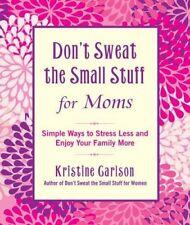 No sudor las pequeñas cosas para las mamás: formas simples a menos estrés y disfrutar de..