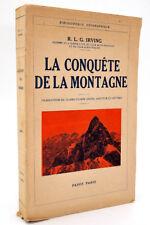 Alpinisme, R.L.G. Irving : LA CONQUETE DE LA MONTAGNE - Payot 1948