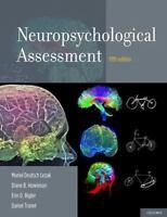 Neuropsychological Assessment by Erin D. Bigler, Muriel Deutsch Lezak, Daniel...