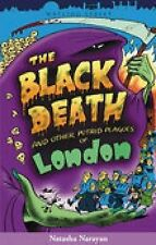The Black Death and Other Putrid Plagues of London by Natasha Narayan, Paperback