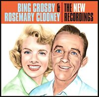 BING CROSBY & ROSEMARY CLOONEY: THE NEW RECORDINGS