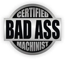 Certified Bad Ass Machinist Hard Hat Decal / Helmet Sticker Label Tool & Die