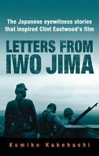Letters from Iwo Jima: The Japanese Eyewitness Stories That Ins .9780297853336