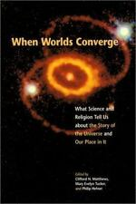 When Worlds Converge: What Science and Religion Tell Us about the Story of the