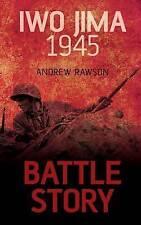 Iwo Jima 1945 (Battle Story),PB,Andrew Rawson - BRAND NEW PBACK
