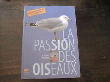 PJ DUBOIS/ M DUQUET: la passion des oiseaux.  Delachaux et Niestlé