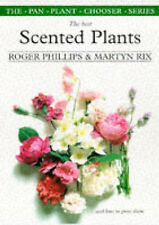 Best Scented Plants (Plant Chooser) by Martyn Rix, Roger Phillips